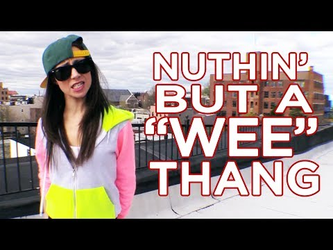 Nuthin But A Wee Thang Is the New Anthem for All the
