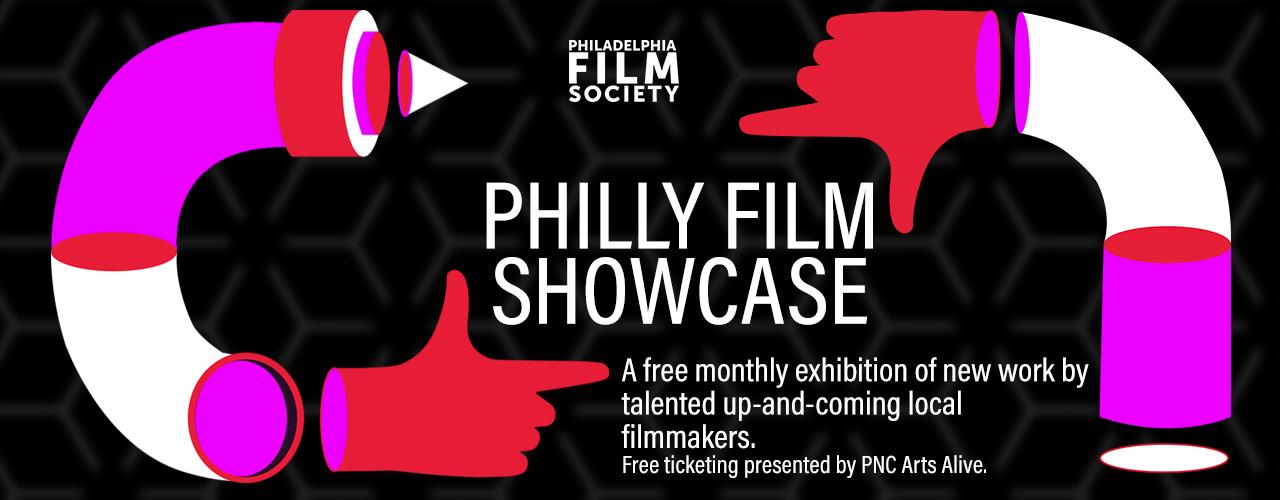 PHILLY FILM SHOWCASE